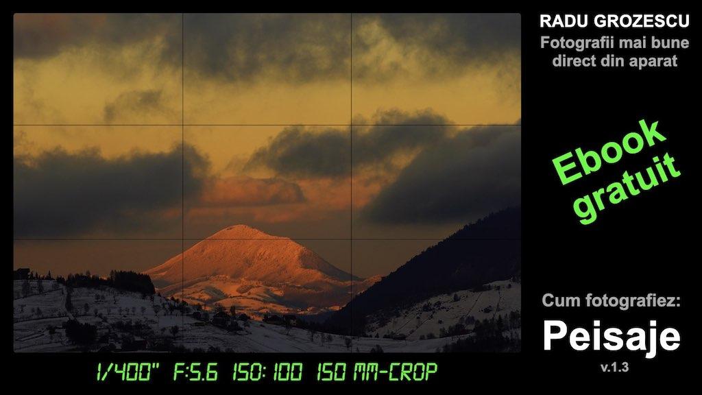 Ebook foto: Radu Grozescu - Cum fotografiez peisaje
