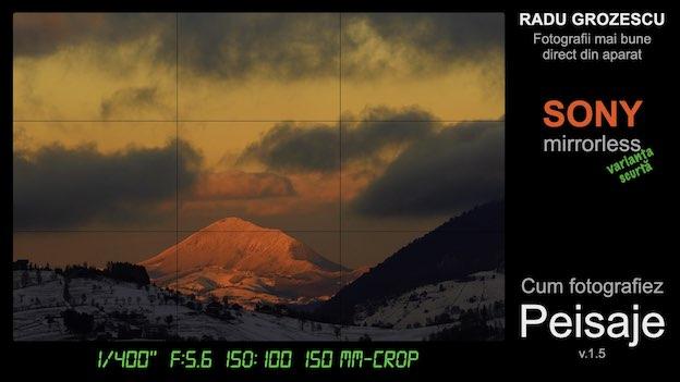 Ebook de fotografie - Cum fotografiez Peisaje - varianta scurtă pentru Sony mirrorless